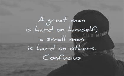 zen quotes great man hard himself small others confucius wisdom