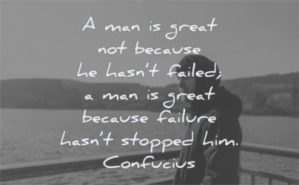 zen quotes great because hasnt failed failure hasnt stopped him confucius wisdom